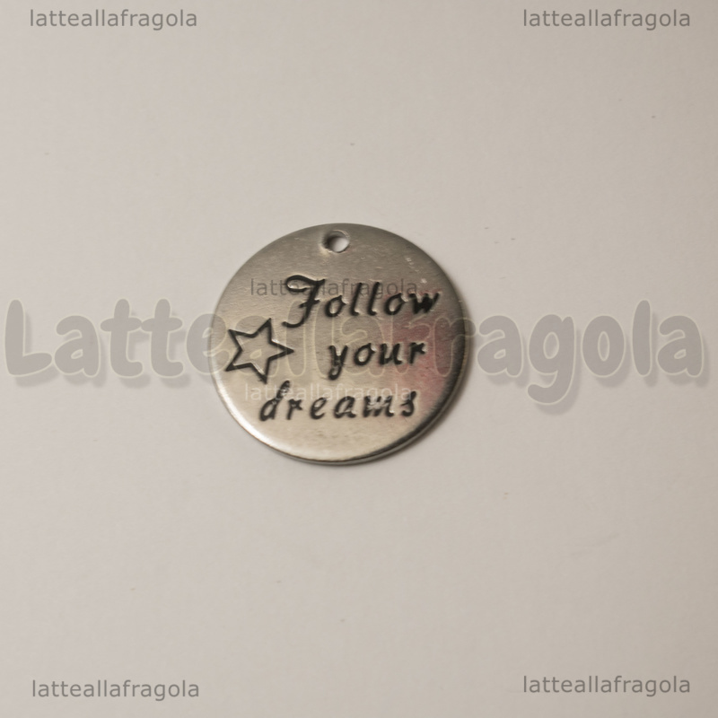 Ciondolo Follow your dreams in acciaio inox 20mm